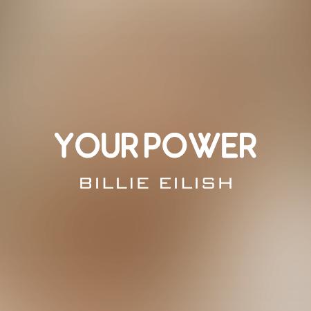 دانلود آهنگ Your Power از بیلی آیلیش
