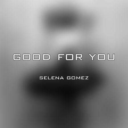 دانلود آهنگ Good For You از Selena Gomez