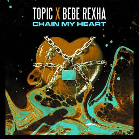دانلود آهنگ Chain My Heart از Topic Ft Bebe Rexha