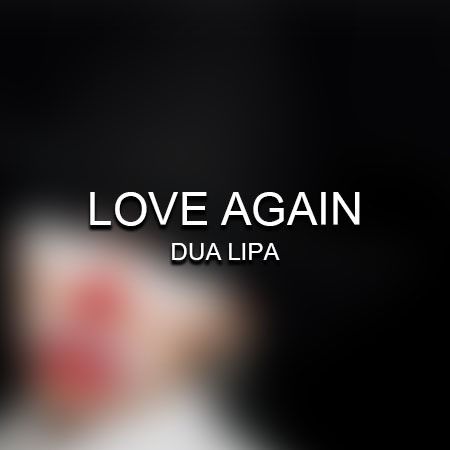 دانلود آهنگ Love Again از Dua Lipa