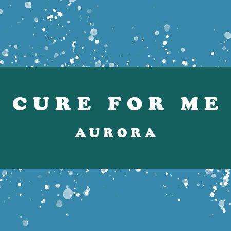 دانلود آهنگ Cure For Me از Aurora