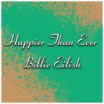 دانلود آلبوم Happier Than Ever از بیلی آیلیش