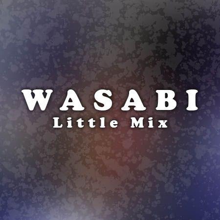 دانلود آهنگ Wasabi از Little Mix