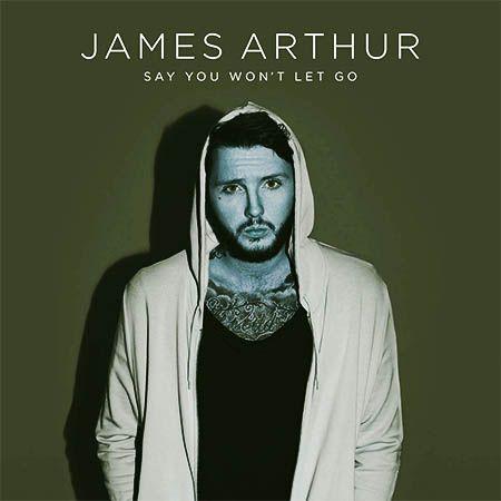 دانلود آهنگ Say You Won't Let Go از James Arthur
