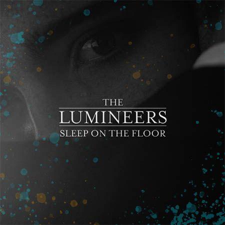 دانلود آهنگ Sleep On The Floor از The Lumineers