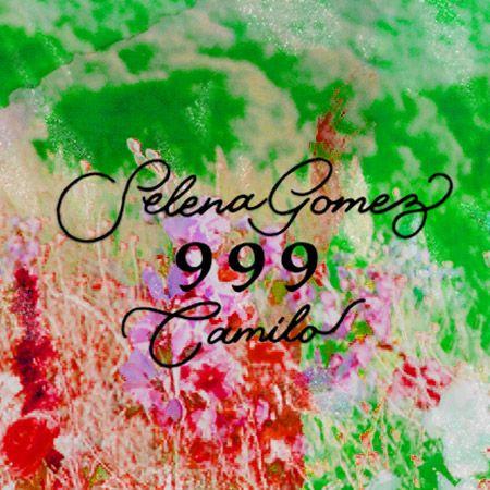 دانلود آهنگ 999 از Selena Gomez و Camilo سلنا گومز
