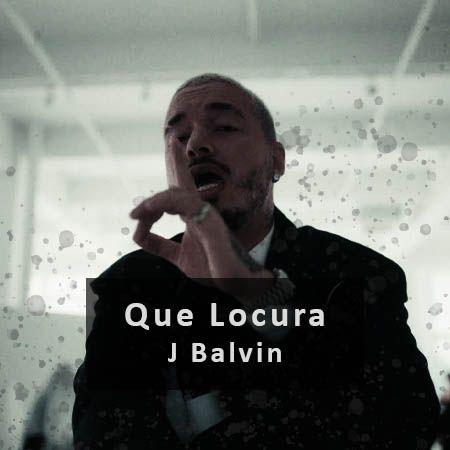 دانلود آهنگ Que Locura از J Balvin