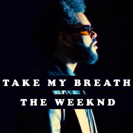 دانلود آهنگ Take My Breath از The Weeknd