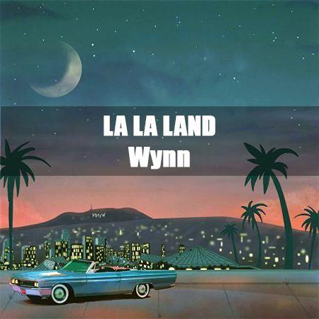 دانلود آهنگ LA LA LAND از Wynn