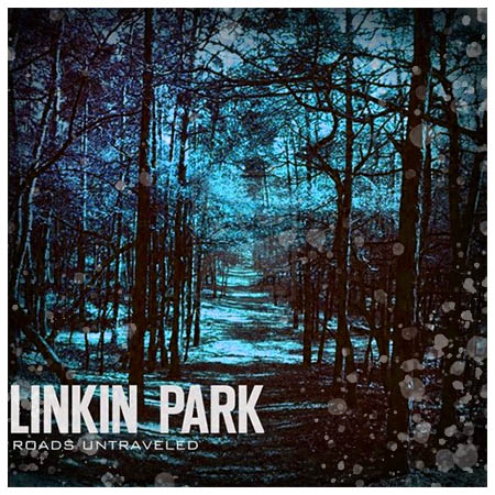 دانلود آهنگ Roads Untraveled از لینکین پارک Linkin Park